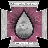 Illuminati — Magnetic Brothers