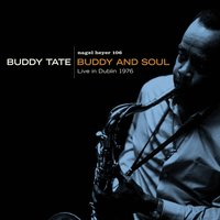Buddy And Soul - Live in Dublin 1976 — Buddy Tate