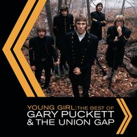 Young Girl: The Best Of Gary Puckett & The Union Gap — Gary Puckett & The Union Gap, The Union Gap, Gary Puckett, Gary Puckett and The Uniion Gap