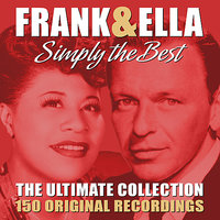 Simply The Best - The Ultimate Collection — Frank Sinatra, Ella Fitzgerald