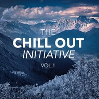 The Chill Out Music Initiative, Vol. 1 (Today's Hits In a Chill Out Style) — Café Chillout Music Club, Ultimate Dance Hits, Todays Hits