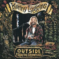 Outside: From The Redwoods — Kenny Loggins