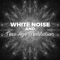White Noise and New Age Meditation — Zen Meditation and Natural White Noise and New Age Deep Massage