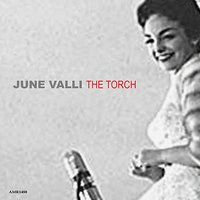 The Torch — June Valli