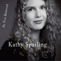 As You Believed — Kathy Sparling