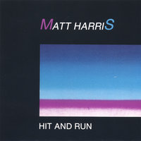 Hit and Run — Matt Harris