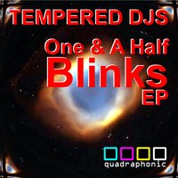 One and a Half Blinks — Tempered Djs