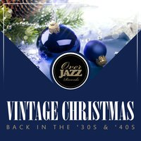 Vintage Christmas - Back in the '30s & '40s — Irving Berlin
