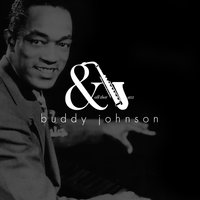 And All that Jazz — Buddy Johnson