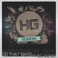 Do That Bass — Andrea Roma, Nihil Young