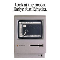 Look at the Moon (feat. Kyhydra) — Emlyn, Kyhydra