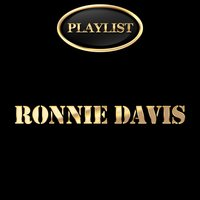 Ronnie Davis Playlist — Ronnie Davis