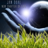 New Chapter of Life — Jan Dual