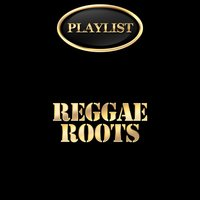 Reggae Roots Playlist — сборник