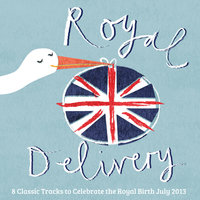 Royal Delivery: 8 Classic Tracks to Celebrate the Royal Birth July 2013 — Royal Baby Orchestra