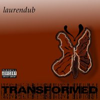 Transformed (feat. Ms. Enterrpret) — Laurendub