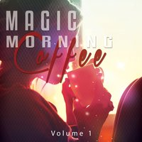 Magic Morning Coffee, Vol. 1 — сборник