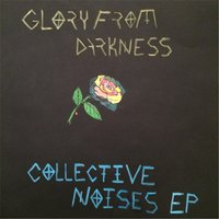 Collective Noises EP — Glory from Darkness