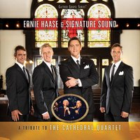 A Tribute To The Cathedral Quartet — Ernie Haase & Signature Sound