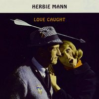 Love Caught — Herbie Mann & The Bill Evans Trio