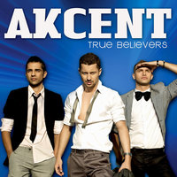 True Believers — Akcent