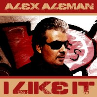 I Like It — Alex Aleman