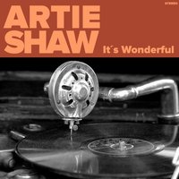 It´s Wonderful — Artie Shaw, Джордж Гершвин