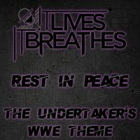 Rest in Peace (The Undertaker's WWE Theme) — It Lives, It Breathes