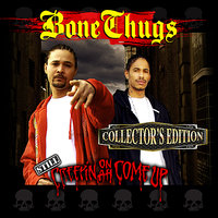 Still Creepin on Ah Come Up — Bone Thugs-N-Harmony, Bizzy Bone, Layzie Bone, Krayzie Bone