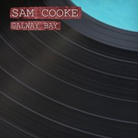 Galway Bay — Sam Cooke