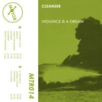 Violence Is a Dream — Cleanser