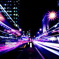 Bright Lights — TRC
