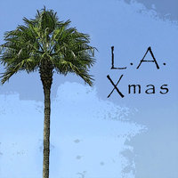 L.A. Xmas (The Los Angeles Airport Christmas Song) — Brad Stubbs