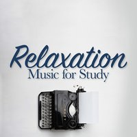 Relaxation Music for Study — Calm Music for Studying, Study Music, Relaxation Study Music, Calm Music for Studying|Relaxation Study Music|Study Music