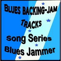Blues Backing (Jam Tracks Song Series) — Blues Jammer