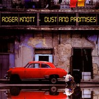 Dust And Promises — Roger Knott