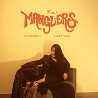 In Shadow / Can't Wait — Los Manglers