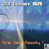 Are You Ready — Dj Loony, Planet Bass