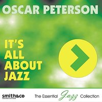 It's All About Jazz — Oscar Peterson