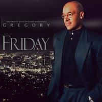 Friday — Gregory