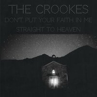 Don't Put Your Faith in Me — The Crookes