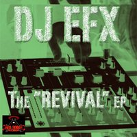 The Revival EP — DJ EFX