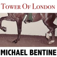Tower of London — Michael Bentine