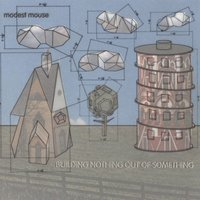 Building Nothing Out of Something — Modest Mouse