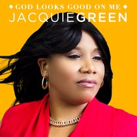 God Looks Good on Me — Jacquie Green