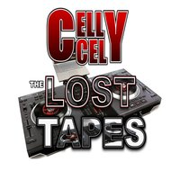 The Lost Tapes — Celly Cel