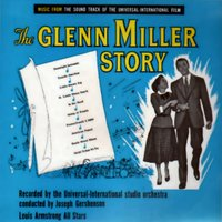 The Glenn Miller Story — Louis Armstrong And The All-Stars, The Universal-International Orchestra, The Universal-International Orchestra, Louis Armstrong All Stars