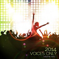 Voices Only 2014, Vol. 2 (A Cappella) — сборник