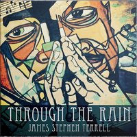 Through the Rain — James Stephen Terrell