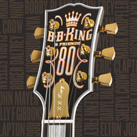B.B. King & Friends - 80 — B.B. King
